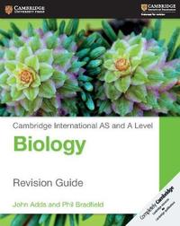 Cambridge International AS and A Level Biology Revision Guide by John Adds