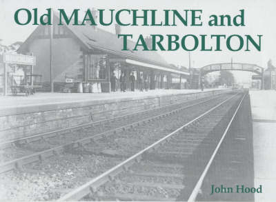 Old Mauchline and Tarbolton by John Hood