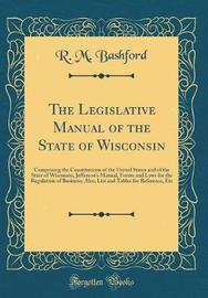 The Legislative Manual of the State of Wisconsin by R M Bashford image