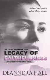 Legacy of Faithfulness by Deanndra Hall