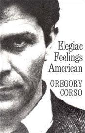 Elegiac Feelings American by Gregory Corso