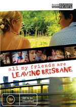All My Friends Are Leaving Brisbane on DVD