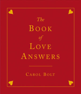 The Book of Love Answers by Carol Bolt image