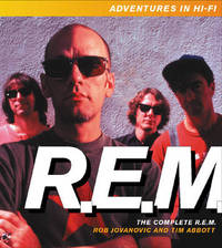 Adventures in Hi-fi: The Complete REM by Tim Abbott