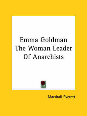Emma Goldman the Woman Leader of Anarchists by Marshall Everett image