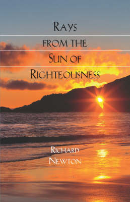 Rays from the Sun of Righteousness by Richard Newton