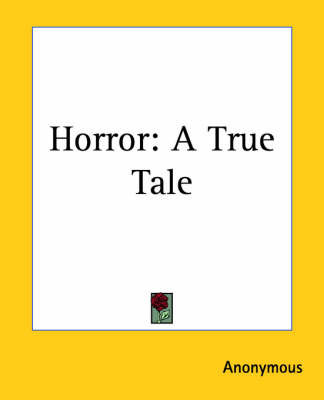 Horror: A True Tale by * Anonymous