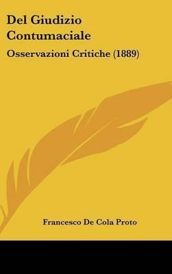 del Giudizio Contumaciale: Osservazioni Critiche (1889) by Francesco De Cola Proto