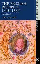 The English Republic 1649-1660 by Tony Barnard