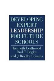 Developing Expert Leadership For Future Schools by Kenneth Leithwood