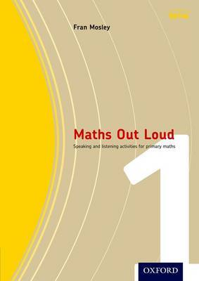 Maths Out Loud Year 1: Speaking and Listening Activities for Primary Maths by Fran Mosley image