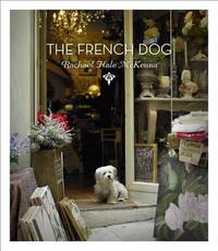 The French Dog by Rachael Hale McKenna