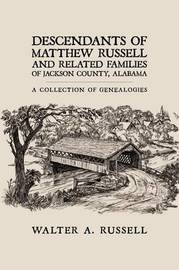 Descendants of Matthew Russell and Related Families of Jackson County, Alabama by Walter A. Russell image