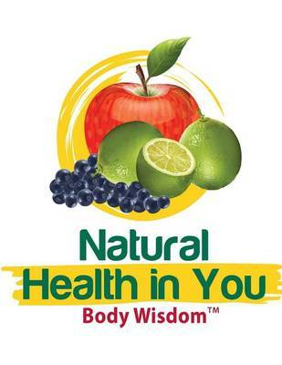 Body Wisdom: Natural Health in You by Mrs Beatrice Rd Hair Maed