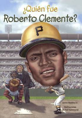 Quien Fue Roberto Clemente? by James Buckley