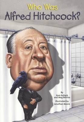 Who Was Alfred Hitchcock? by Pamela Pollack
