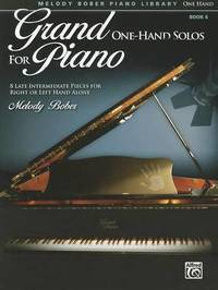 Grand One-Hand Solos for Piano, Bk 6: 8 Late Intermediate Pieces for Right or Left Hand Alone by Alfred Publishing
