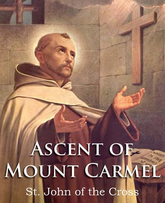 The Ascent of Mount Carmel by Saint John of the Cross