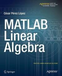 MATLAB Linear Algebra by Cesar Lopez