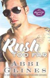 Rush Too Far by Abbi Glines