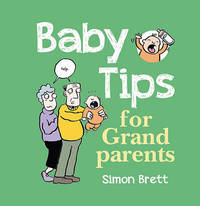 Baby Tips for Grandparents by Simon Brett