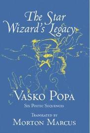 The Star Wizard's Legacy by Vasko Popa image