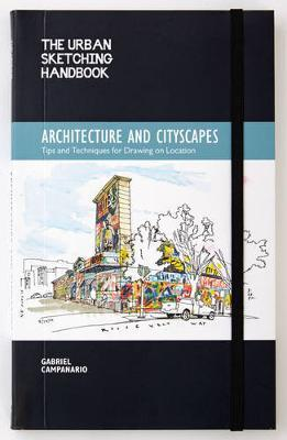 The Urban Sketching Handbook: Architecture and Cityscapes by Gabriel Campanario