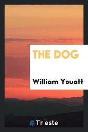 The Dog by William Youatt