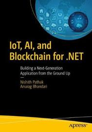 IoT, AI, and Blockchain for .NET by Nishith Pathak image