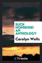 Such Nonsense! an Anthology by Carolyn Wells image