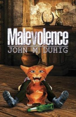 Malevolence by John M. Duhig