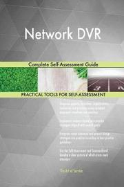 Network DVR Complete Self-Assessment Guide by Gerardus Blokdyk