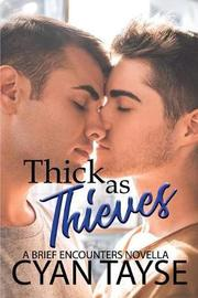 Thick as Thieves by Cyan Tayse