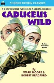 Caduceus Wild by Ward Moore