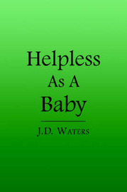 Helpless As A Baby by J. D. Waters image
