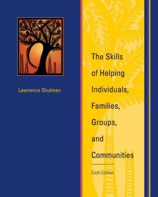 The Skills of Helping Individuals, Families, Groups, and Communities by Lawrence Shulman image