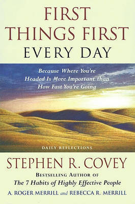 First Things First Everyday by Stephen R Covey