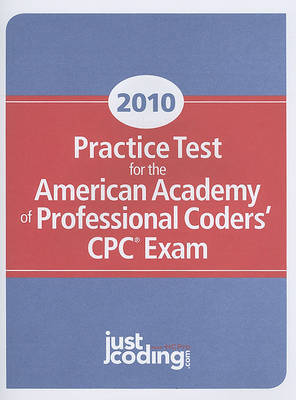 Practice Test for the American Academy of Professional Coders' CPC Exam