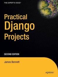 Practical Django Projects by James Bennett