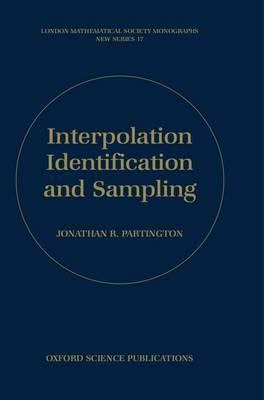 Interpolation, Identification, and Sampling by Jonathan R. Partington