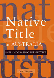 Native Title in Australia by Peter Sutton