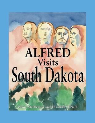 Alfred Visits South Dakota by Elizabeth O'Neill