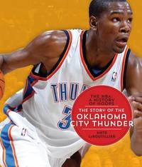 The NBA: A History of Hoops: The Story of the Oklahoma City Thunder by Nate Leboutillier