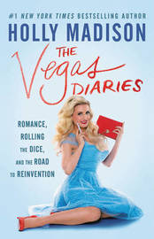 The Vegas Diaries by Holly Madison