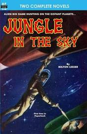 Jungle in the Sky & Recalled to Life by Milton Lesser