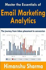 Master the Essentials of Email Marketing Analytics by Himanshu Sharma