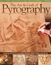 Art & Craft of Pyrography by Lora S. Irish