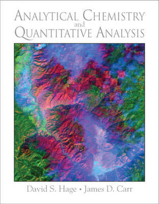 Analytical Chemistry and Quantitative Analysis by David S Hage