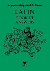 So You Really Want to Learn Latin Book III Answer Book by N.R.R. Oulton image
