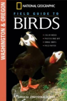 National Geographic Field Guide to Birds: Washington/Oregon by Jonathan K. Alderfer